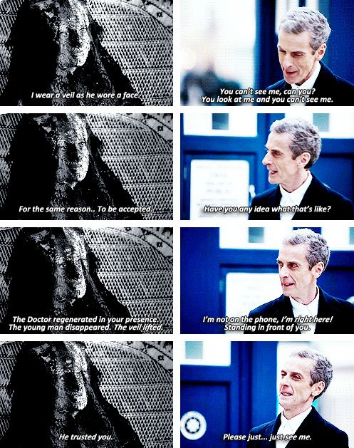 When the Doctor was saying this I could almost see 11 inside him just wanting acceptance. The Doctor is the Doctor no matter which face he wears