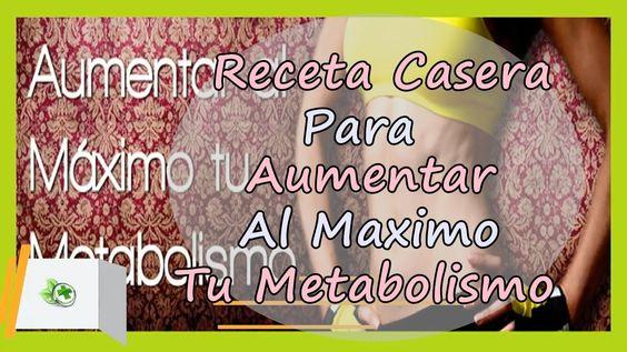 Receta Casera Para Aumentar El Metabolismo Al Maximo