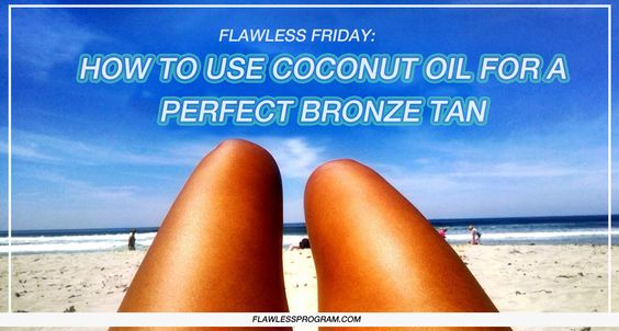 Flawless Friday: Ditch the tanning salons, use coconut oil instead!