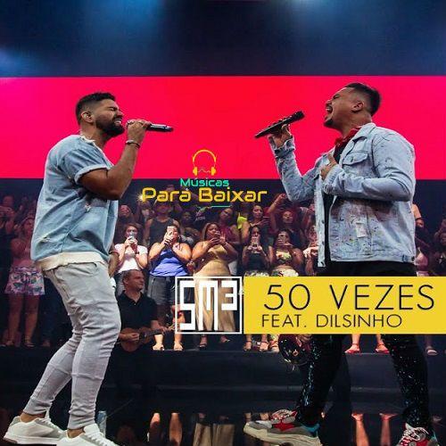 Baixar Musica 50 Vezes Sorriso Maroto Ft Dilsinho 2019 Gratis