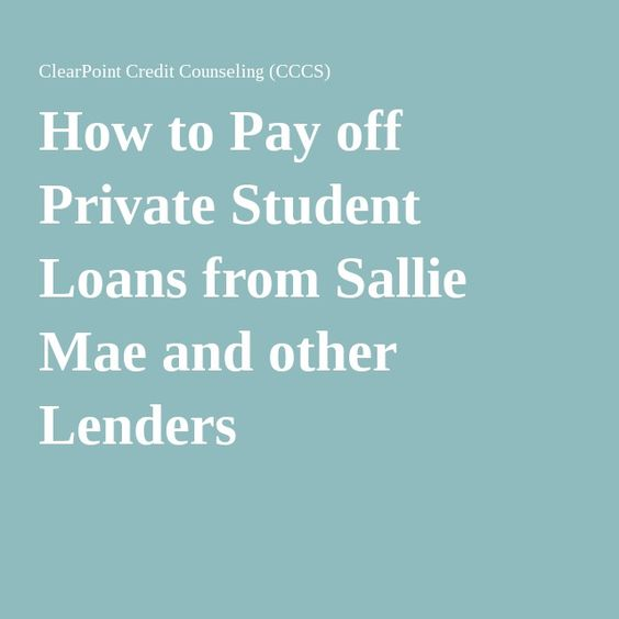 How to Pay off Private Student Loans from Sallie Mae and other Lenders