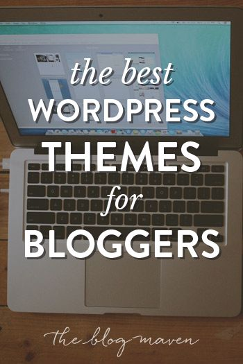 The Best WordPress Themes for Bloggers - see what's popular and awesome in the blogging world