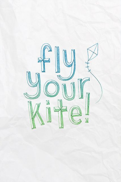 Fly your kite!
