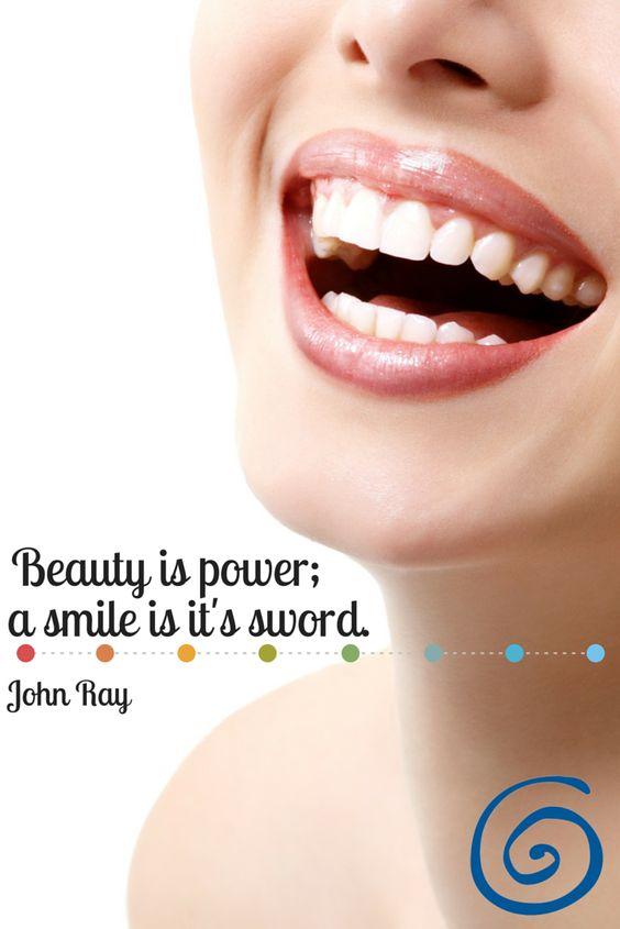 """""""Beauty is power; a smile is it's sword."""" -John Ray"""