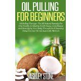 Free Kindle Book -  [How-To] Oil Pulling For Beginners by Ashley Stone