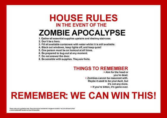 My rules in event of zombie attack.....wise up and listen!