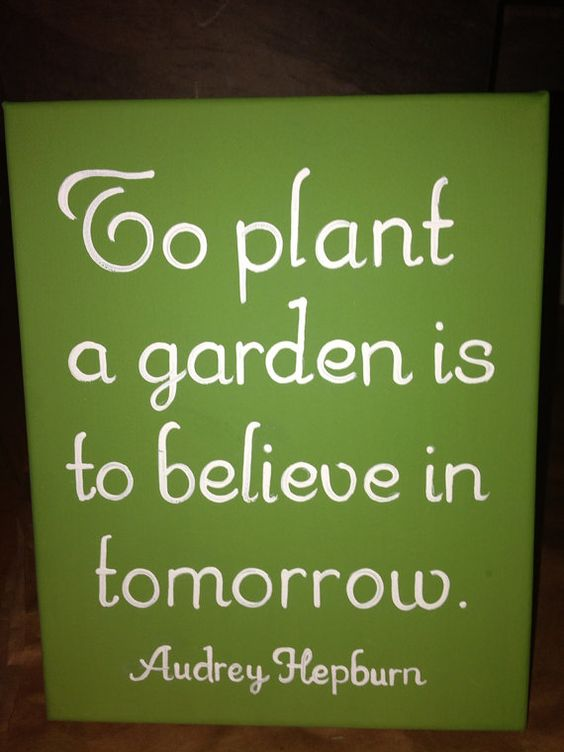 To plant a garden is to believe in tomorrow.. Hand painted sign on Etsy, $38.00