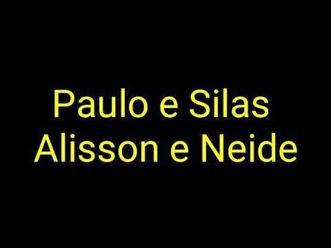 Paulo E Silas Alisson E Neide Letra Youtube Com Imagens