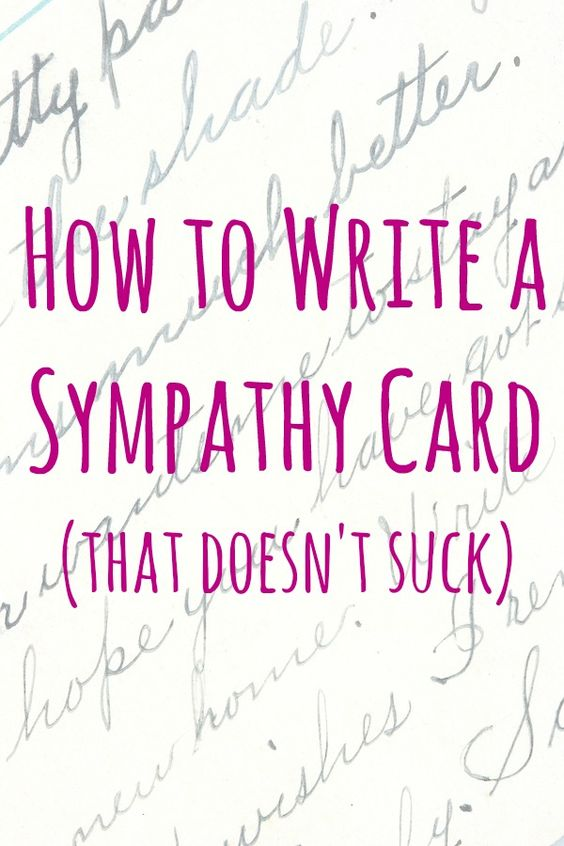 how to write a sympathy card People are sometimes so fricking self-centered.