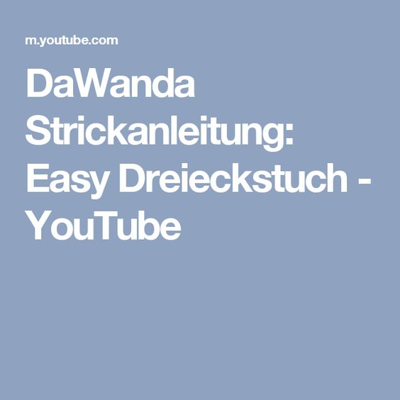 DaWanda Strickanleitung: Easy Dreieckstuch - YouTube