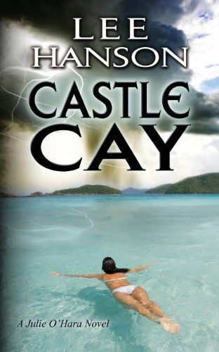 Castle Cay: The Julie O'Hara Mystery Series (Volume 1) by Lee Hanson, http://www.amazon.com/dp/0988191237/ref=cm_sw_r_pi_dp_iNwhrb04C6CF3