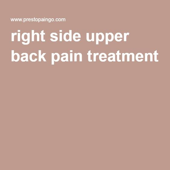 right side upper back pain treatment