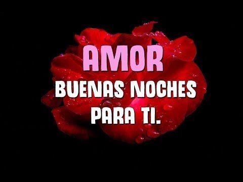 Buenas Noches Mi Amor Saludos De Buenas Noches Para Mi Novio Novia Youtube Amor Keep Calm Artwork