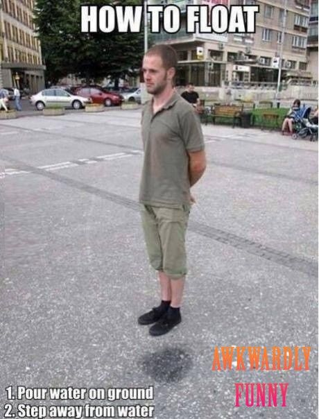 Lawl.. you will love this! How to Float
