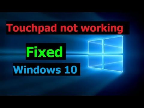 How To Fix Touchpad Not Working On Windows 10 Windows 10 Windows Fix It