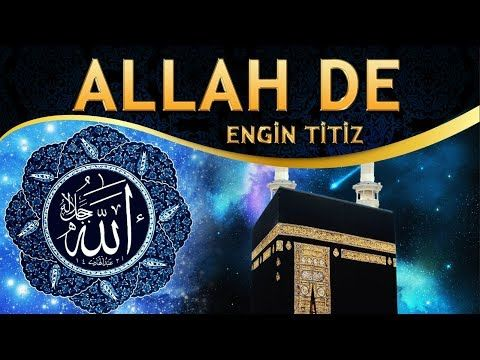 Ilahi Indir Zikri Kalbine Gel Ask Ile Allah De Engin Titiz Allah De Ilahisi Youtube Youtube Movie Posters Broadway Shows