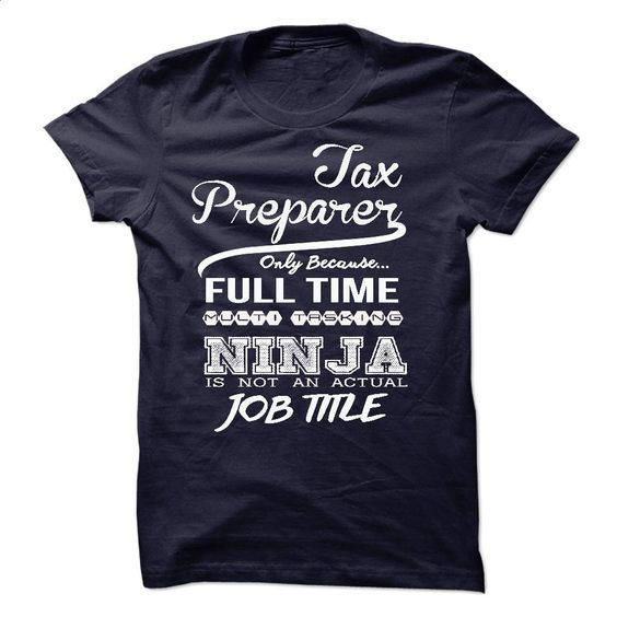 Tax Preparer only because full time multitasking T Shirts, Hoodies, Sweatshirts - #sweatshirts #army t shirts. GET YOURS => https://www.sunfrog.com/LifeStyle/Tax-Preparer-only-because-full-time-multitasking.html?id=60505