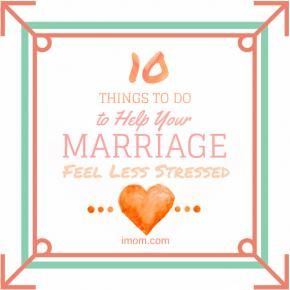 10 Things to do to Help Your Marriage Feel Less Stressed | iMOM