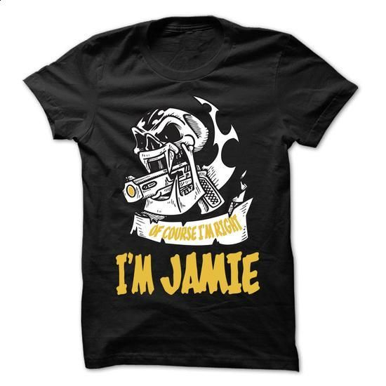 Of Course I Am Right I Am JAMIE ... - 99 Cool Name Shir - #hoodie freebook #cropped sweater. GET YOURS => https://www.sunfrog.com/LifeStyle/Of-Course-I-Am-Right-I-Am-JAMIE--99-Cool-Name-Shirt-.html?68278