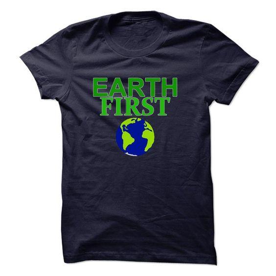 Earth FIRST T Shirt, Hoodie, Sweatshirt
