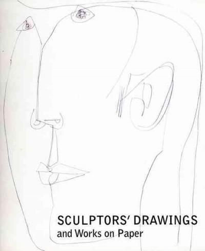 Sculptors' Drawings and Works on Paper