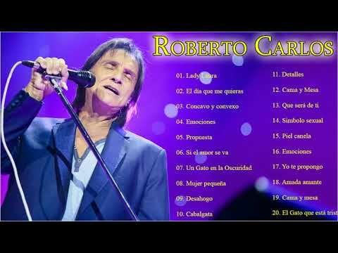 Roberto Carlos Sus Grandes Exitos Las Mejores Canciones De Roberto Carlos Youtube Mejores Canciones Roberto Carlos Canciones
