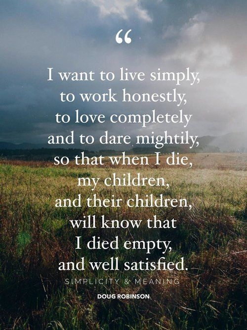 Here Are 17 Quotes About Simple Living And Living A Simple Life That Ll Inspire You To Slow Down And Appreci Quotes To Live By Inspirational Quotes Simple Life