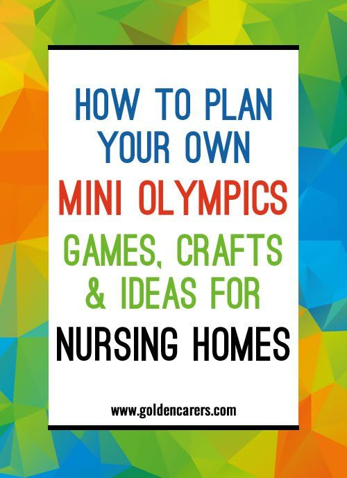 Plan your own Mini Olympics for the Elderly in Nursing Homes and Long Term Care Facilities. What a spectacular event and what a great opportunity to make your facility buzz with excitement!