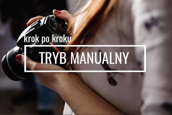 Podstawy fotografii: tryb manualny krok pokroku