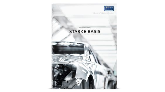Dürr AG Dür Geschäftsbericht 2013 Starke Basis | 3st kommunikation GmbH