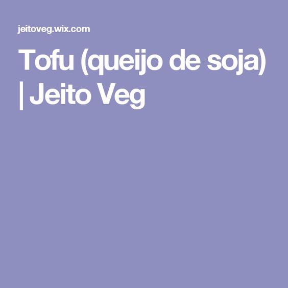 Tofu (queijo de soja) | Jeito Veg