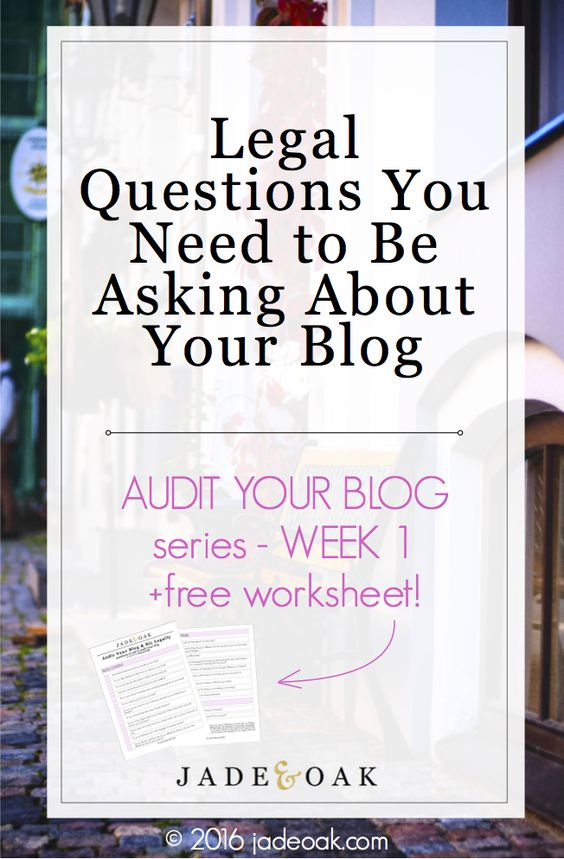 """Legal Questions You Need to Be Asking About Your Blog - Week One in the """"Audit Your Blog"""" series . Check out this free series all about how to review your blog to make sure you have all the right legal protections in place!"""
