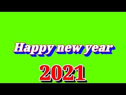 2021 Happy New Year Happy New Year 2021 Green Screen Happy New Year 2021 Song Green Video Youtube Happy New Year Gif Happy New Year Greenscreen