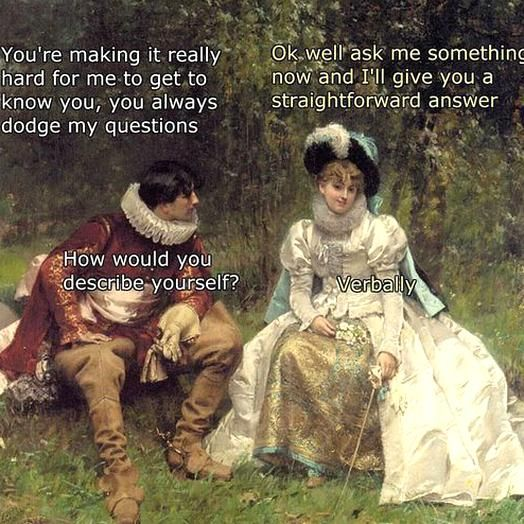 Fine Art Meme Funny Youre Making It Really Hard For Me To Get To Know You You Always Dodge My Questions Ok Well A In 2020 Art Jokes Funny Art