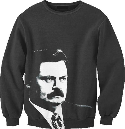 Ron Swanson sweatshirt. Holy crap. buy this for me.