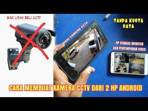 Cara Membuat Kamera Cctv Dari Ponsel Android Youtube Kamera Ponsel Android
