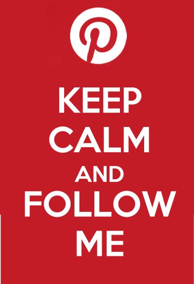 Keep calm and follow me :)  Hi ! I'm new on Pinterest and I need your follow :D