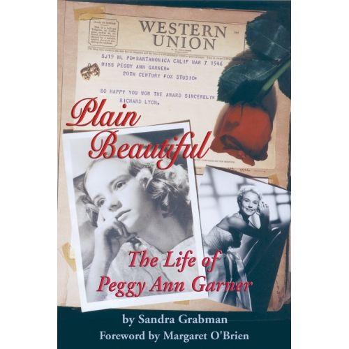 PLAIN BEAUTIFUL: THE LIFE OF PEGGY ANN GARNER by Sandra Grabman