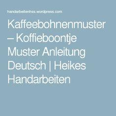 Kaffeebohnenmuster – Koffieboontje Muster Anleitung Deutsch | Heikes Handarbeiten