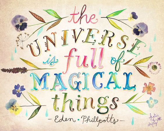 Quote from Eden Phillpotts and watercolor art by Katie Daisy. The universe if full of magical things. #quote #universe #magic