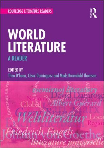 World literature : a reader / edited by Theo D'haen, César Domínguez and Mads Rosendahl Thomsen - London ; New York : Routledge, 2013