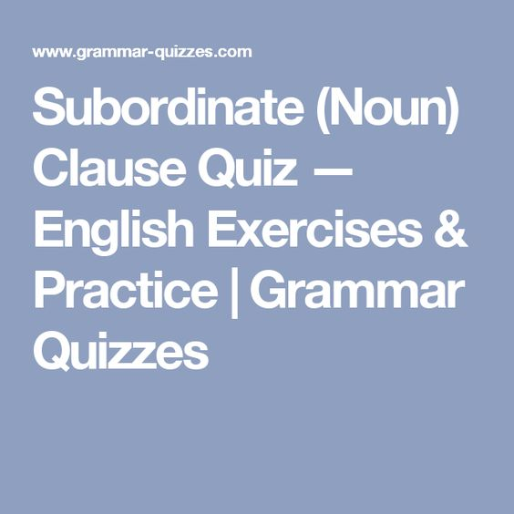 Subordinate Noun Clause Quiz English Exercises Practice – Noun Clause Worksheet