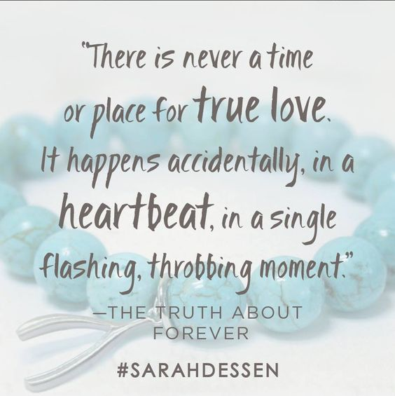 Quote from THE TRUTH ABOUT FOREVER by Sarah Dessen. Have you read it?
