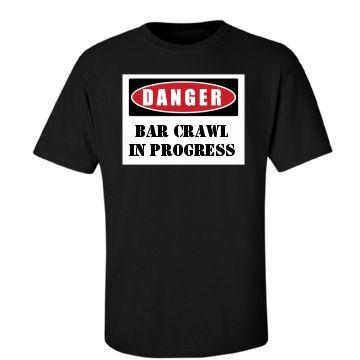 Danger Bar Crawl In Progress Shirt. FunnyShirts.org. | Sorority ...