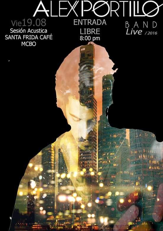 Artista: Alex Portillo Band Entrada: En Puerta Lugar: Santa Frida Café…