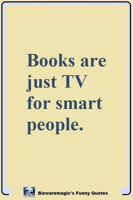 Top 14 Funny Quotes From Bizwaremagic Quotes For Book Lovers Reading Humor Funny Quotes
