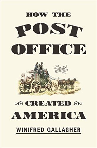 Amazon.com: How the Post Office Created America: A History eBook: Winifred Gallagher: Kindle Store