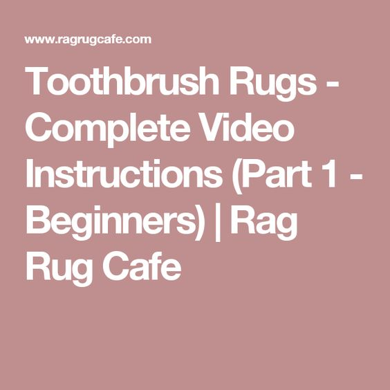 Toothbrush Rug Videos And Rag Rugs On Pinterest