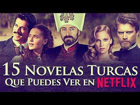 15 Series Y Novelas Turcas Que Puedes Ver En Netflix Telenovelas