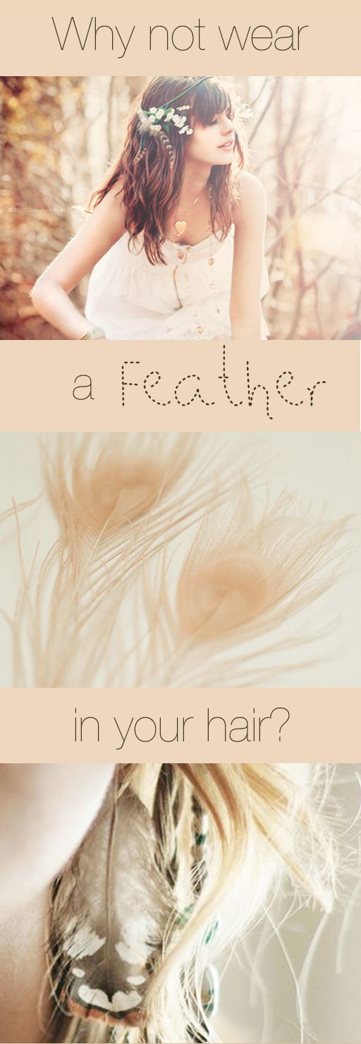 Love this idea...a feather in your hair.